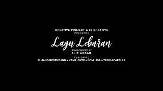 Download lagu Lagu Lebaran - Alie Akbar ft Bujang Bedendang, Kamil Onte, Novi LIDA & Tazki Acapella