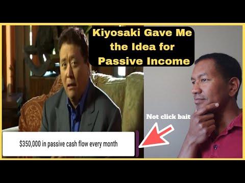 Robert Kiyosaki Gave Me the Passive Income Idea