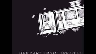 Her Last Train Derailed - Don