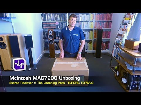 McIntosh MAC7200 Stereo Receiver Unboxing   The Listening Post   TLPCHC TLPWLG