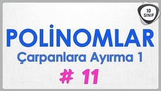Polinomlar 11 | Çarpanlara Ayırma 1 | 10. Sınıf | yeni müfredat