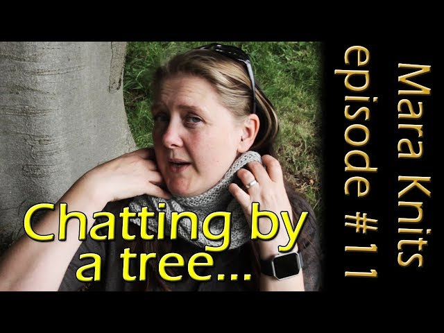 Chatting Knitting by a Tree - Knitting Vlog 11