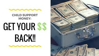 Child Support Money: get your money back!