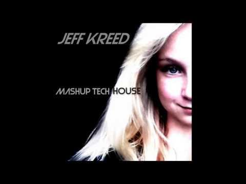 Mashup Club Mix Tech House, 4 CDJ - (Jeff Kreed Mix)