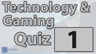 Technology & Gaming Quiz | Number 1 | QuizMe