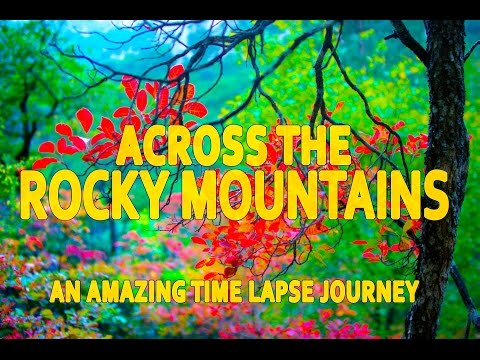 2017 Vanlife Travel Highlight: Across the Rocky Mountains - an Amazing Timelapse Journey