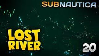 LOST RIVER! - SUBNAUTICA #20