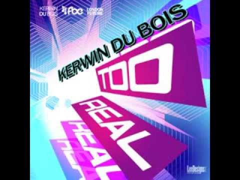 Kerwin Du Bois - Too Real OFFICIAL INSTRUMENTAL [Produced By London Future & FBE]