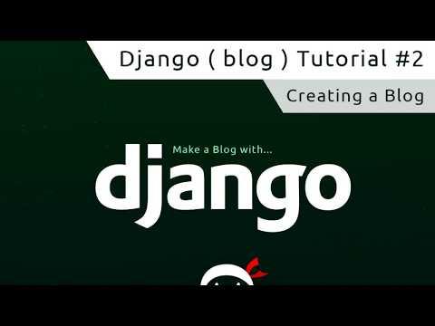 Django Tutorial #2 - Creating a Django Blog