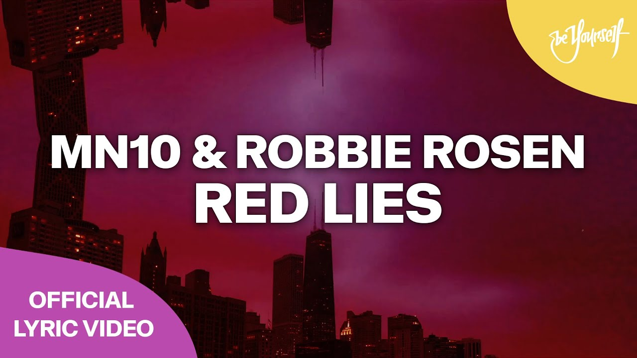 MN10 & Robbie Rosen - Red Lies (Official Lyric Video) [Be Yourself]