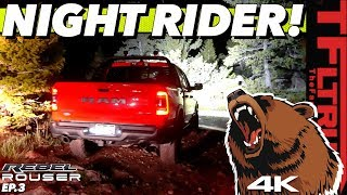 When The Lights Go Off -The Bears Come Out. We Get Dirty in The Dark! Ram Rebel Rouser Ep.3