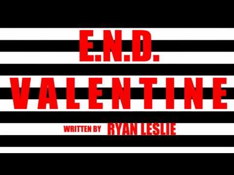 E.N.D. - Valentine (Ryan Leslie Cover) (Official HQ DOWNLOAD)