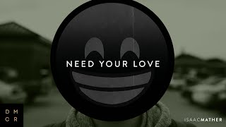 Isaac Mather | Need Your Love