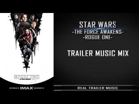 STAR WARS: The Force Awakens / Rogue One Trailer Music Mix