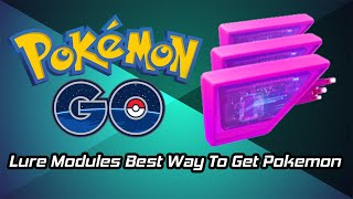 Pokemon Go Tips - Lure Module Best Way To Get Pokemon
