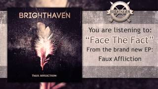 Brighthaven - Face The Fact [Full EP Stream]