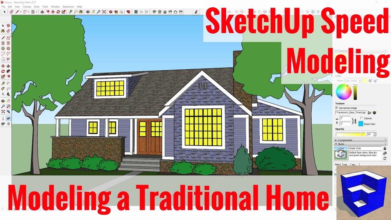 speed modeling a traditional house in sketchup - sketchup speed