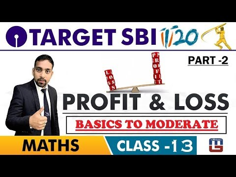 SBI Clerk Prelims 2018 | Profit & Loss | Part 2 | Basics To Moderate | Live At 10 am | Class-13