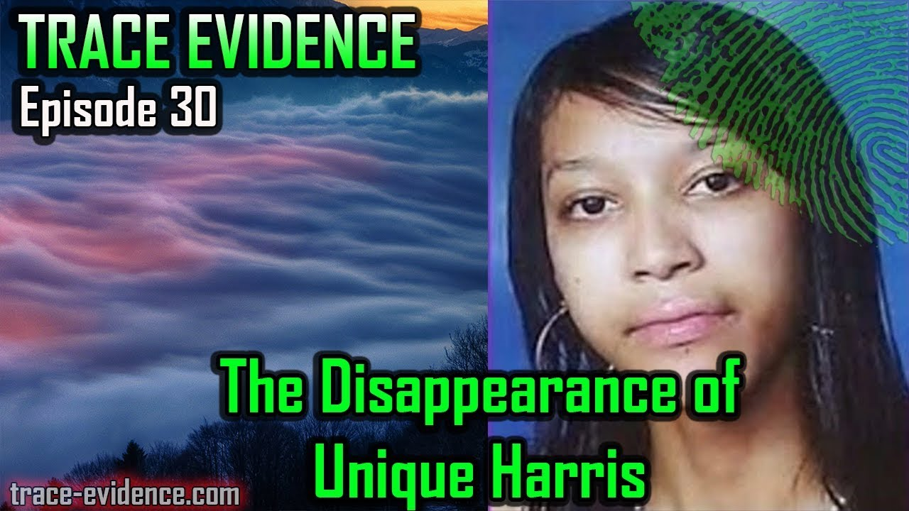 Trace Evidence - 030 - The Disappearance of Unique Harris