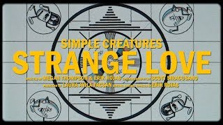 Смотреть клип Simple Creatures - Strange Love