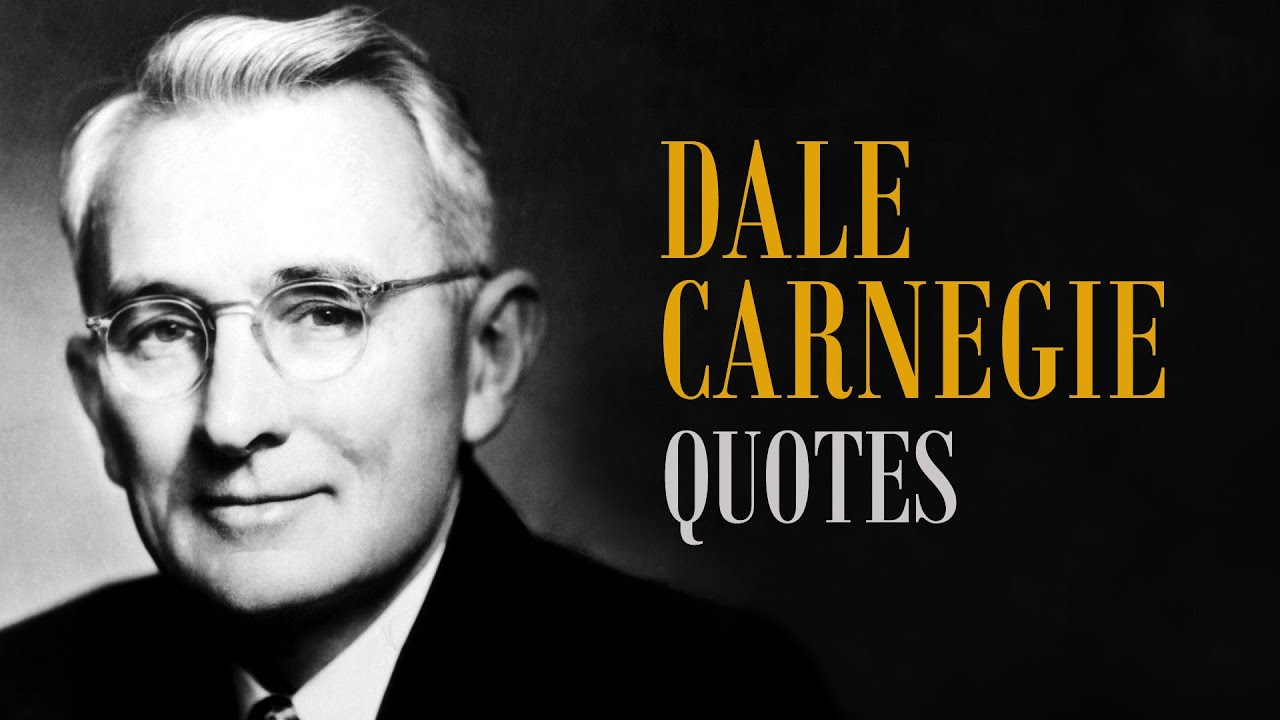 Dale Carnegie Quotes   Top 10 Inspiring Quotes By Dale Carnegie Youtube