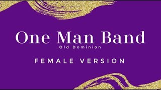 One Man Band (Female Version) Piano Karaoke Old Dominion