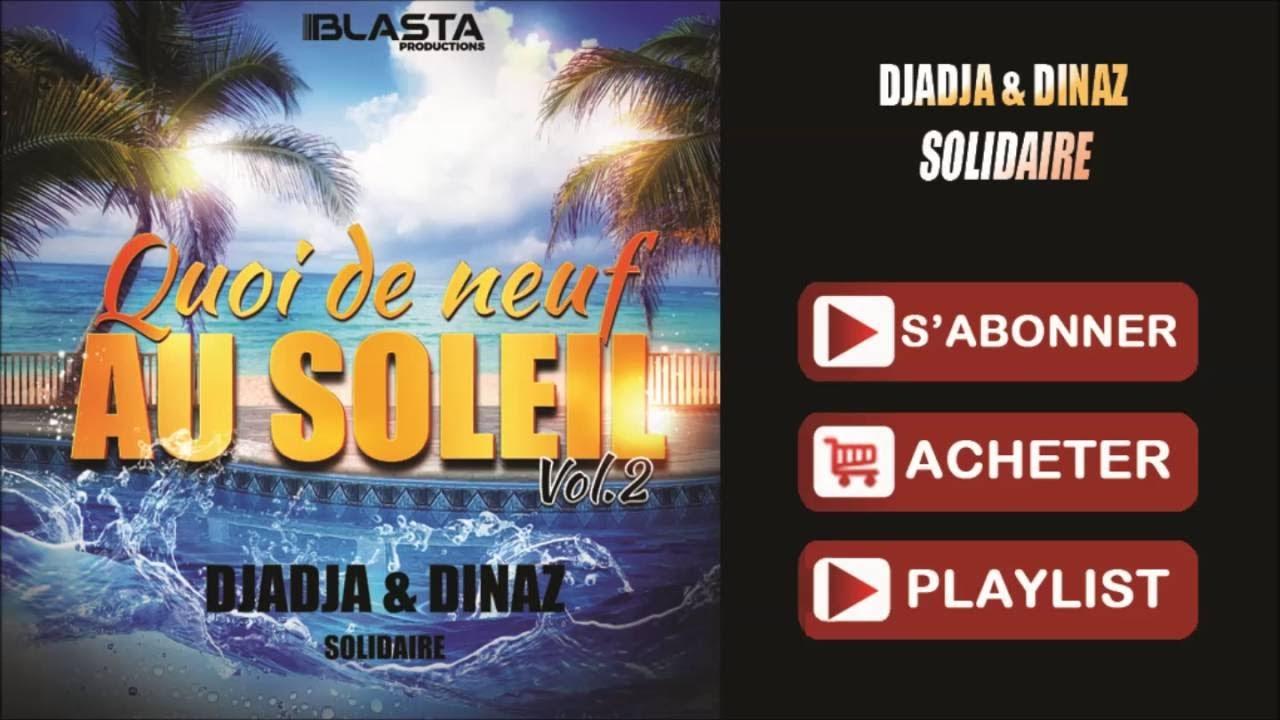 Djadja & Dinaz - Solidaire (QUOI DE NEUF AU SOLEIL VOL.2)