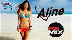 Aline Remix 🎶