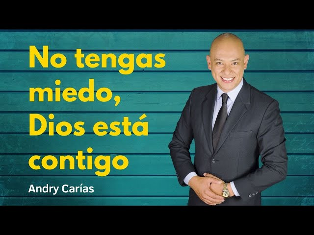 No tengas miedo, Dios está contigo - Andry Carías - Guatemala - M014