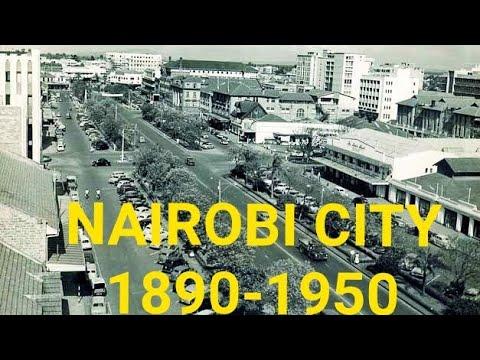 NAIROBI CITY 120 YEARS AGO 1900-1960