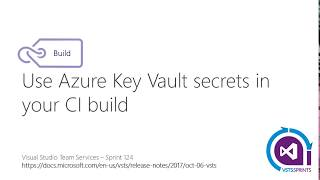 #vstssprints 124 - Use Azure Key Vault secrets in your CI build