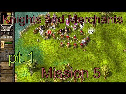 Knights and Merchants: Shattered kingdom mission 5 part 1