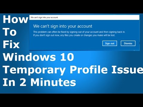 [FIXED] We Can't Sign Into Your Account. Windows 10 Temporary Profile Issue