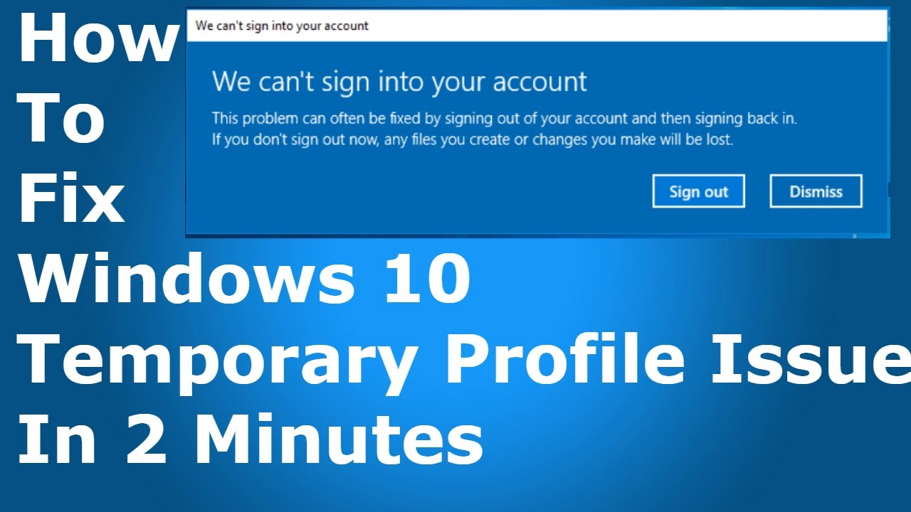[FIXED] We can't sign into your account  Windows 10 Temporary Profile Issue