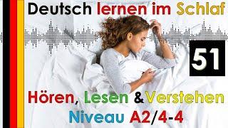 Deutsch lernen im Schlaf - Hören - Lesen &amp Verstehen - Niveau A2 - 44 (51)