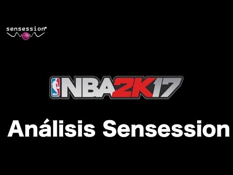 NBA2K17 Análisis Sensession