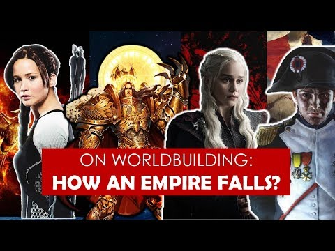 On Worldbuilding: How an Empire Falls? [ Game of Thrones l Avatar l Byzantine ]
