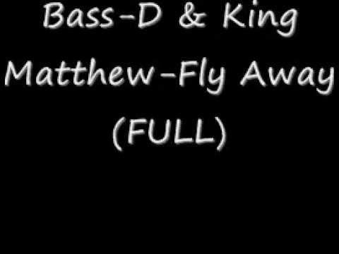 Bass D & King Matthew Fly Away (FULL)