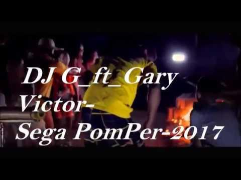 Gary Victor Ft DJ G Sega PomPer 2017