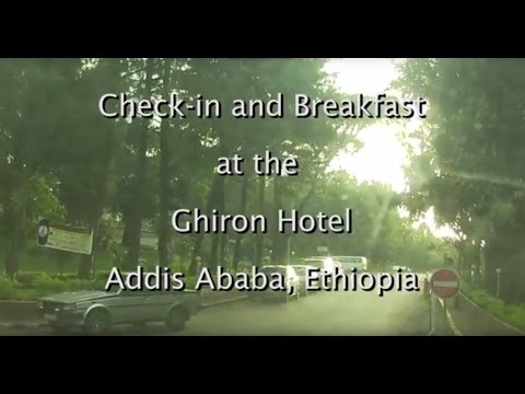 Check in and Breakfast at the Ghiron Hotel Addis Ababa Ethiopia