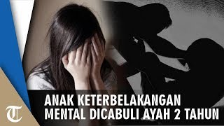 Download Video ABG Berkebutuhan Khusus Dicabuli Ayah Tiri, Terbongkar Seusai Guru Curiga Korban Update Status Aneh MP3 3GP MP4