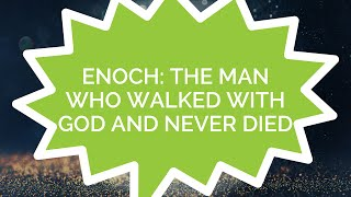 Hall of Fame #2 - Enoch: The Man Who Walked with God and Never Died