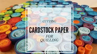 Cutting Cardstock Paper for Quilling