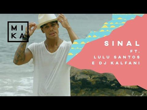 Mika - Sinal Part. Lulu Santos e DJ Kalfani (Clipe Oficial)