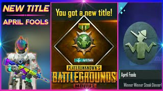 NEW TITLE : April Fools (How To Get April Fools Title In PUBG mobile )