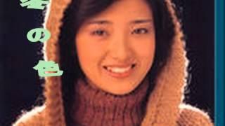 秋になっても…百恵ちゃん 冬の色 歌:山口百恵 作詞:千家和也 作曲:都...