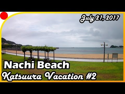 Nachi Beach and Yakiniku (Katsuura Vacation 2)