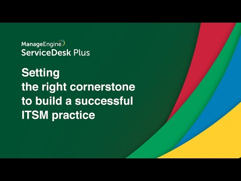 Setting the Cornerstone of a Successful ITSM Practice [Webinar]