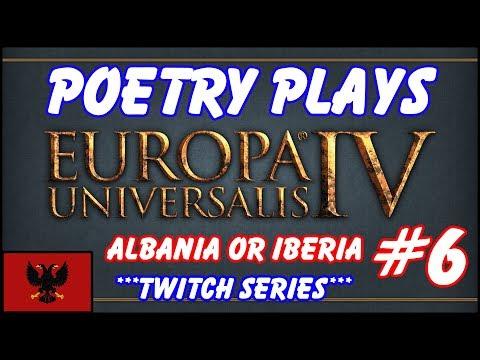 EU4 - Albania or Iberia - Episode 6 - Twitch Vod