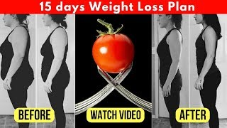 Want to Lose Weight Fast ? Try this 15 days Tomato Weight Loss Plan